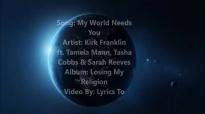 Kirk Franklin feat. Tasha Cobbs, Tamela Mann, & Sarah Reeves My World Needs You .mp4