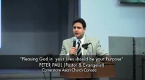 Pleasing God in your life is your Purpose - Sermon by Pastor Peter Paul.flv