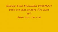 Bishop Elisé Mulumba Fireman-Dieu N'a Pas Fini.part. 1_2.flv