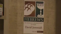 Dr. David Jeremiah Book of Hebrews part 1