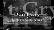 Dont Cry Kirk Franklin lyrics.mp4