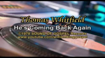 Thomas Whitfield - He's Coming Back Again (Vinyl 1978).flv
