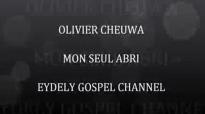 OLIVIER CHEUWA LIVE MON SEUL ABRI BY EYDELY BESTOFGOSPEL CHANNEL.flv