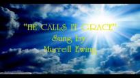 He Calls It Grace  Murrell Ewing