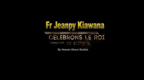 FR JEANPY KIAWANA CELEBRONS LE ROI CONCERT.mp4