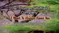 The Thomas Whitfield Company - I Want To Always Know You (Vinyl 1979).flv