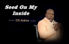 TD Jakes -Seed On My Inside