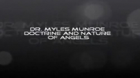 Dr  Myles Munroe - Doctrine and nature of Angels -