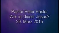 Peter Hasler - Wer ist dieser Jesus - 29.03.2015.flv