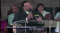 Dr. Bill Adkins _ Where Do You Stand With God pt2.mp4