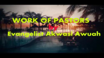 WORK OF PASTORS BY EVANGELIST AKWASI AWUAH