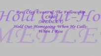Audio MedleyHold Out_Homegoing_When He Calls_When I Rise_ Rev. Clay Evans & The Ship.flv