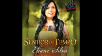 Eliane Silva  Senhor do Tempo Official play  Single 2013