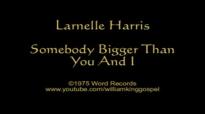 Larnelle Harris - Somebody Bigger Than You And I (Vinyl 1975).flv