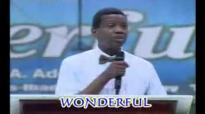 Wonderful by Pastor E A Adeboye- RCCG Redemption Camp- Lagos Nigeria 1