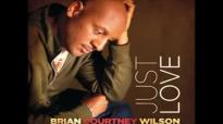 Believe - Brian Courtney Wilson, Just Love.flv