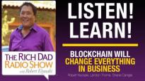 BLOCKCHAIN WILL CHANGE EVERYTHING IN BUSINESS - Robert Kiyosaki, Landon Thorne, .mp4