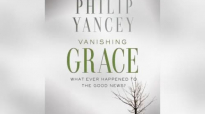 Vanishing Grace_ What Ever Happened to the Good News Audiobook _ Philip Yancey (1).mp4