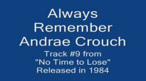 Always Remember - Andrae Crouch (1984).flv