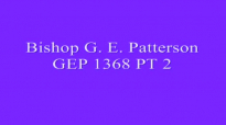 Bishop G E Patterson GEP 1368 Conclusion