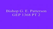 Bishop G E Patterson GEP 1368 Conclusion