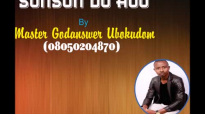 Master God Answer - Sonson Do Hooo - Nigerian Gospel Music.mp4