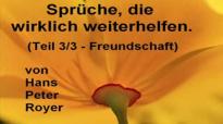 Sprüche - Teil 3_3 - FREUNDSCHAFT (Hans Peter Royer).flv