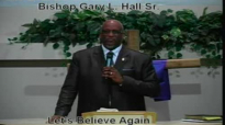 Let's Believe Again - 3.3.13 - West Jacksonville COGIC - Bishop Gary L. Hall Sr.flv