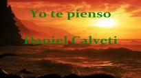 Yo te pienso Daniel Calveti.mp4