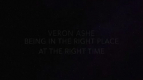 Veron Ashe - Being In The Right Place At The Right Time.mp4