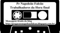 Pr Napoleo Falco Trabalhadores da hora final