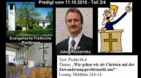Predigt Pastor Jakob Tscharntke zur Zuwanderungskrise - Teil 2_4 (Riedlingen, 11.10.2015).flv