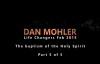 Dan Mohler - Life Changers 2015 - The baptism of the Holy Spirit ( Part 5 of 5 ).mp4
