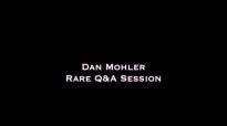 Dan Mohler - Rare Q&A Session (No Music).mp4