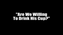 Are We Ready To Drink His Cup  Leonard Ravenhill FULL