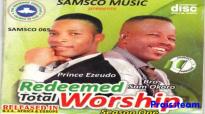 Prince Ezeudo & Sam Okoro - Redeemed Total Worship - Nigerian Gospel Music.mp4