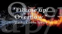 Fill Me Up _ Overflow Tasha Cobbs lyrics.flv