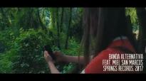 Banda Alternativa Feat. Miel San Marcos - Nunca me Dejaras.mp4