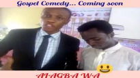 ALAGBA WA.a new gospelcomedy drama series by Gospelvibez tv.mp4