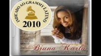AS MELHORES MUSICAS DE BRUNA KARLA