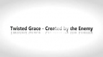 Todd White - Twisted Grace is created by the Enemy.3gp