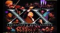 Marco Barrientos - 2006 - Levantate y resplandece (Full Album).compressed.mp4