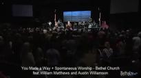 You Made a Way Spontaneous Worship  William Matthews and Austin Williamson