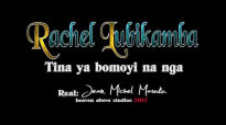 Rachel Lubikamba Tina ya bomoyi na nga.mp4