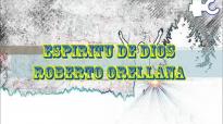 ROBERTO ORELLANA - ESPIRITU DE DIOS LLENA MI VIDA.mp4