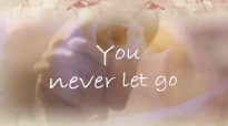 You never let go - Matt Redman.mp4