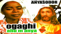 EVANG. MARY MODALLINE ANYASODOR - OGAGHI AHU M ANYA - Latest 2019 Nigerian Gospe.mp4