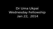 Dr Uma Ukpai Wednesday Fellowship 22 2014