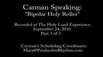 Carman_ Bipolar Holy Roller Part 3 of 3.flv