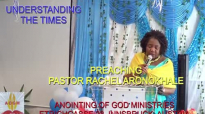 UNDERSTANDING THE TIMES 2 by Pastor Rachel Aronokhale  Anointing of God Ministries September 2021.mp4